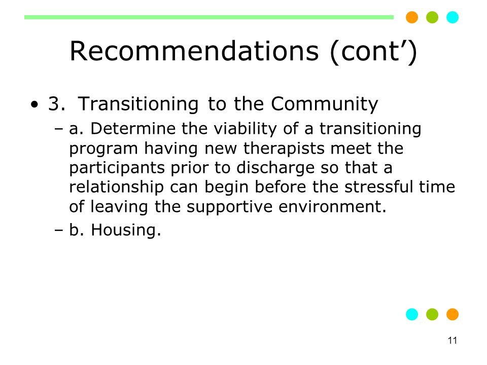 11 Recommendations (cont') 3.Transitioning to the Community –a.
