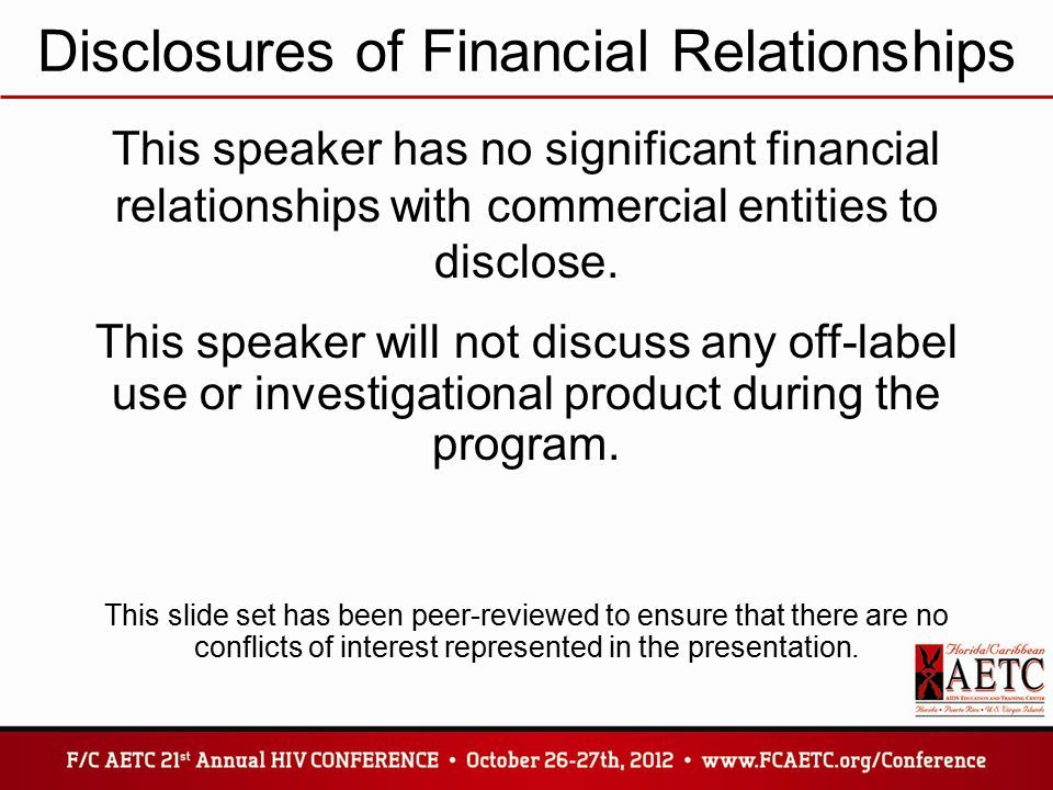 Disclosures of Financial Relationships This speaker has no significant financial relationships with commercial entities to disclose.