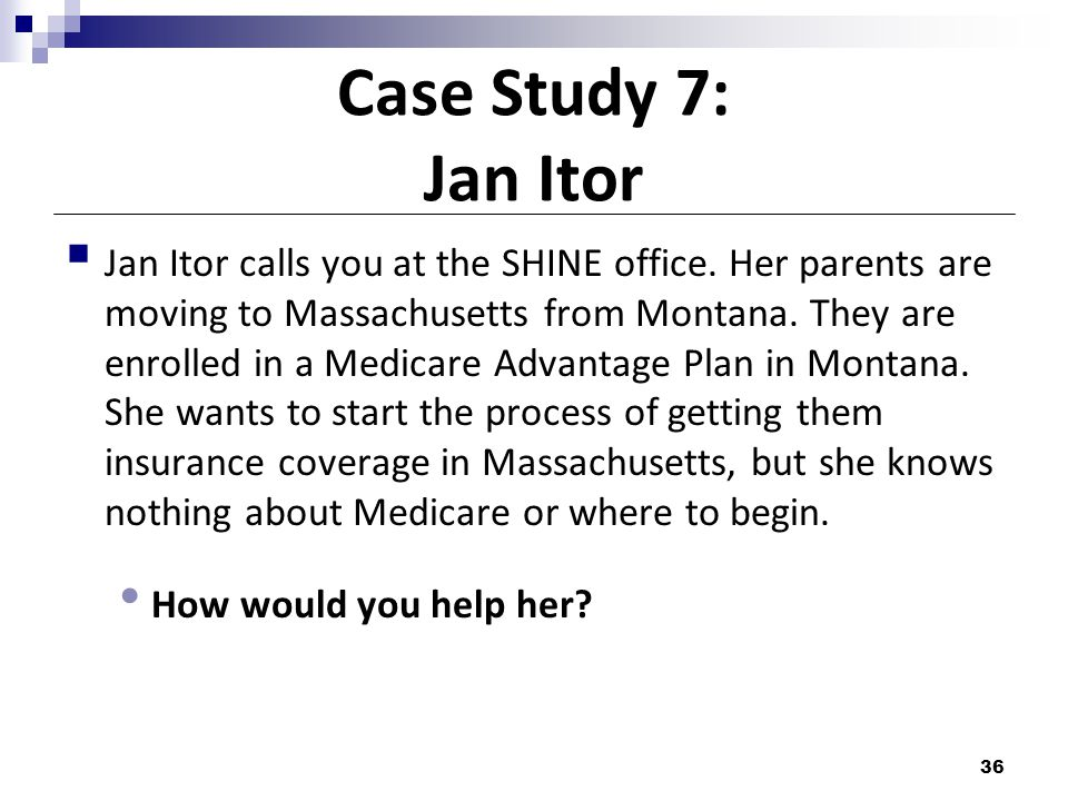 Case Study 7: Jan Itor  Jan Itor calls you at the SHINE office.
