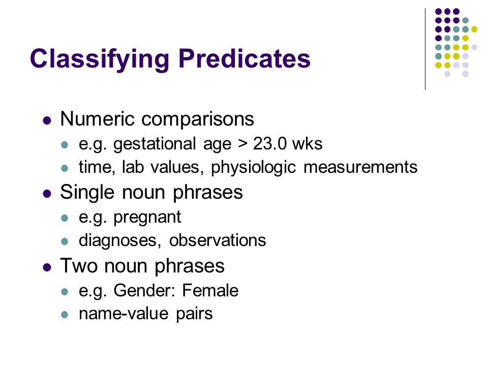 Classifying Predicates Numeric comparisons e.g.