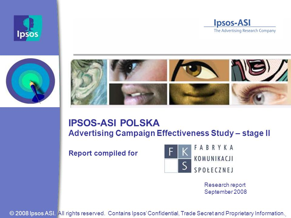 Copyright Ipsos, 2006, All rights reserved © 2008 Ipsos ASI.