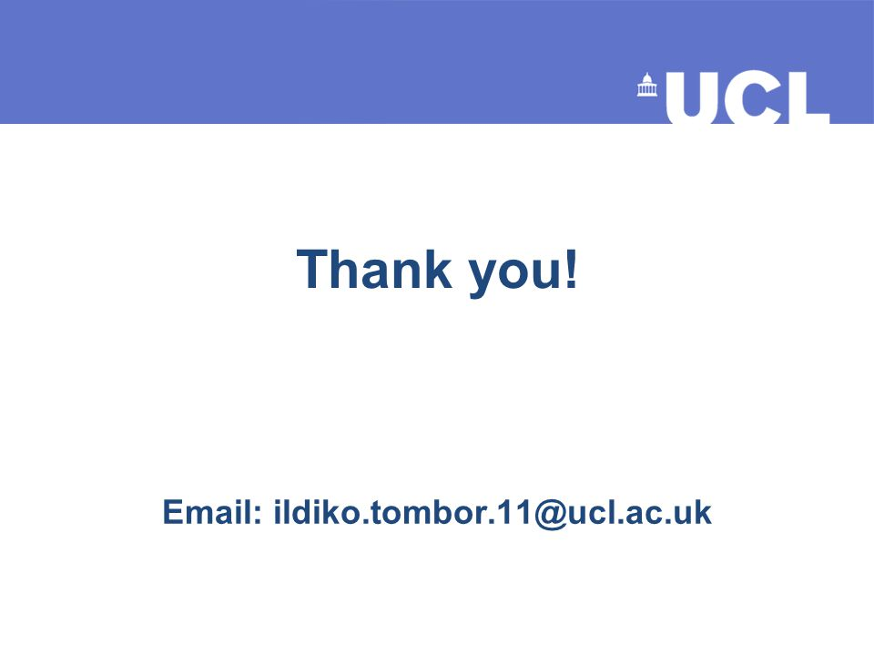 Thank you! Email: ildiko.tombor.11@ucl.ac.uk