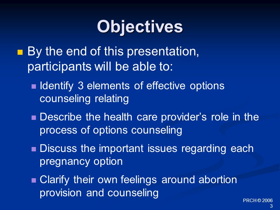 PRCH © 2006 44 N: Next Steps Provide the patient with written resources and necessary referrals Discuss future contraceptive options Write an advanced prescription for EC Ask if she has anymore questions Schedule follow-up visit