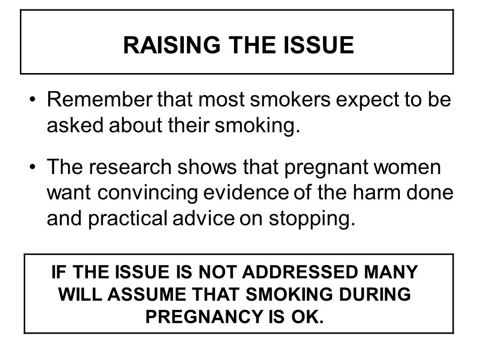 RAISING THE ISSUE Remember that most smokers expect to be asked about their smoking.