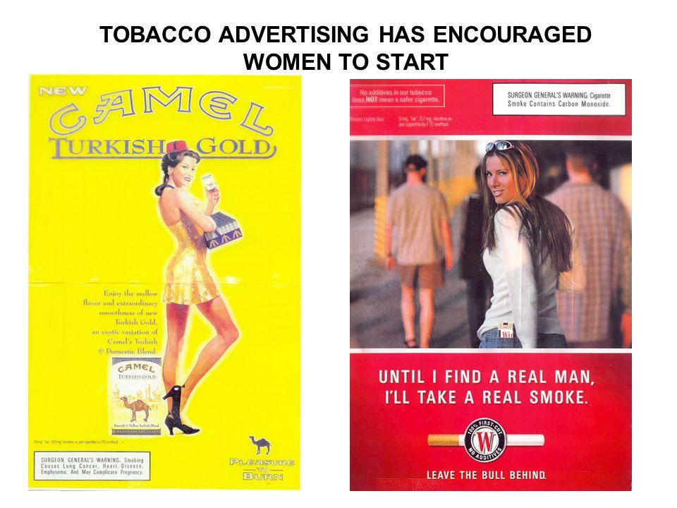 TOBACCO ADVERTISING HAS ENCOURAGED WOMEN TO START