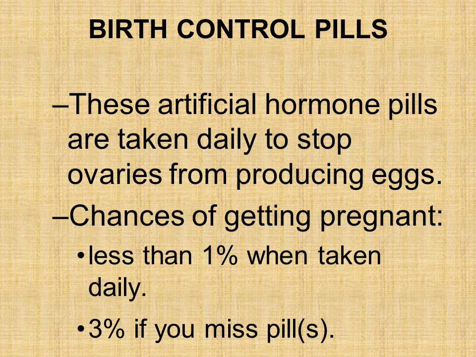 NORPLANT –These slim, hormone-filled capsules, placed under the skin by a health care provider, stop egg from being released from ovary and interfere with sperm s ability to enter womb.