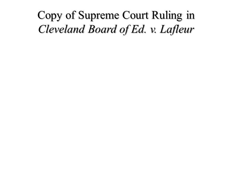 Copy of Supreme Court Ruling in Cleveland Board of Ed. v. Lafleur