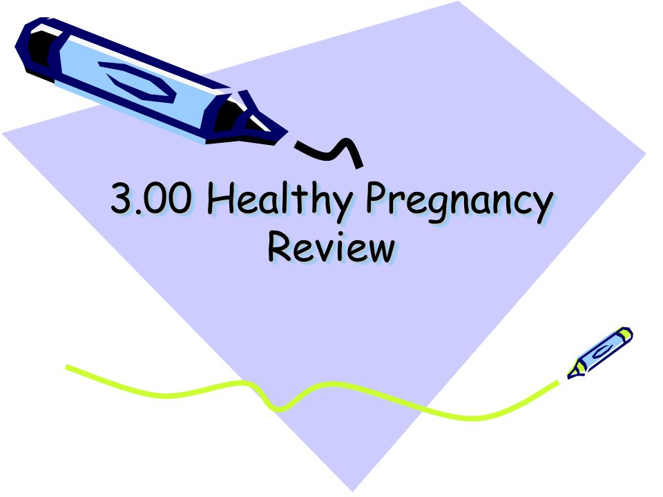 3.00 Healthy Pregnancy Review