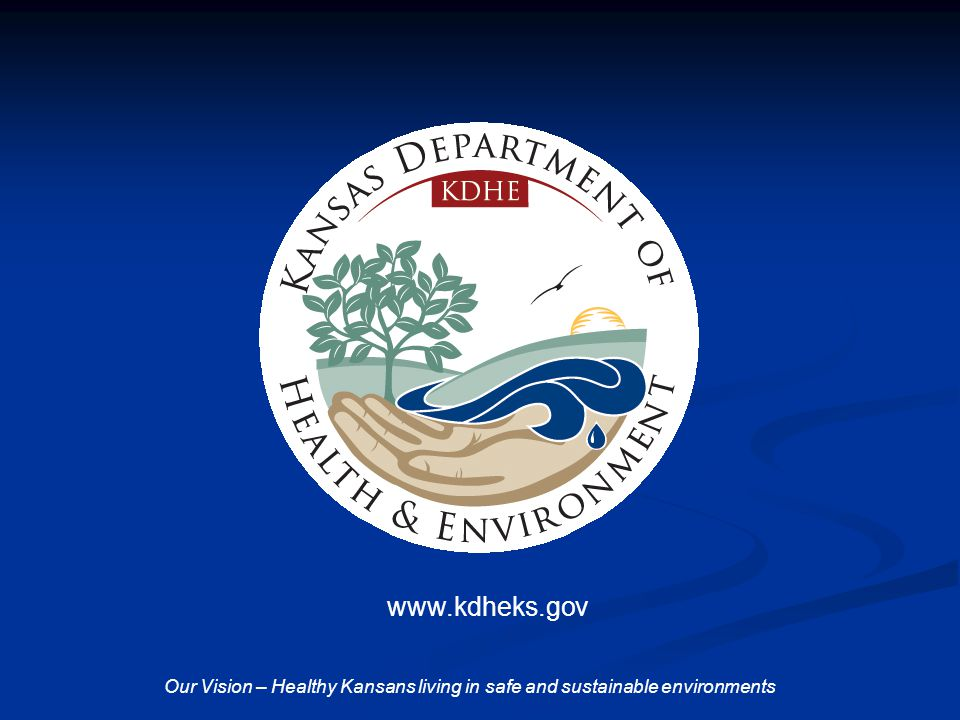 Our Vision – Healthy Kansans living in safe and sustainable environments.