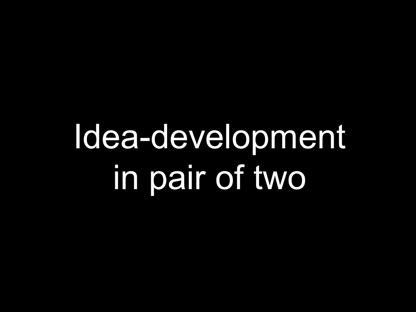 Idea-development in pair of two