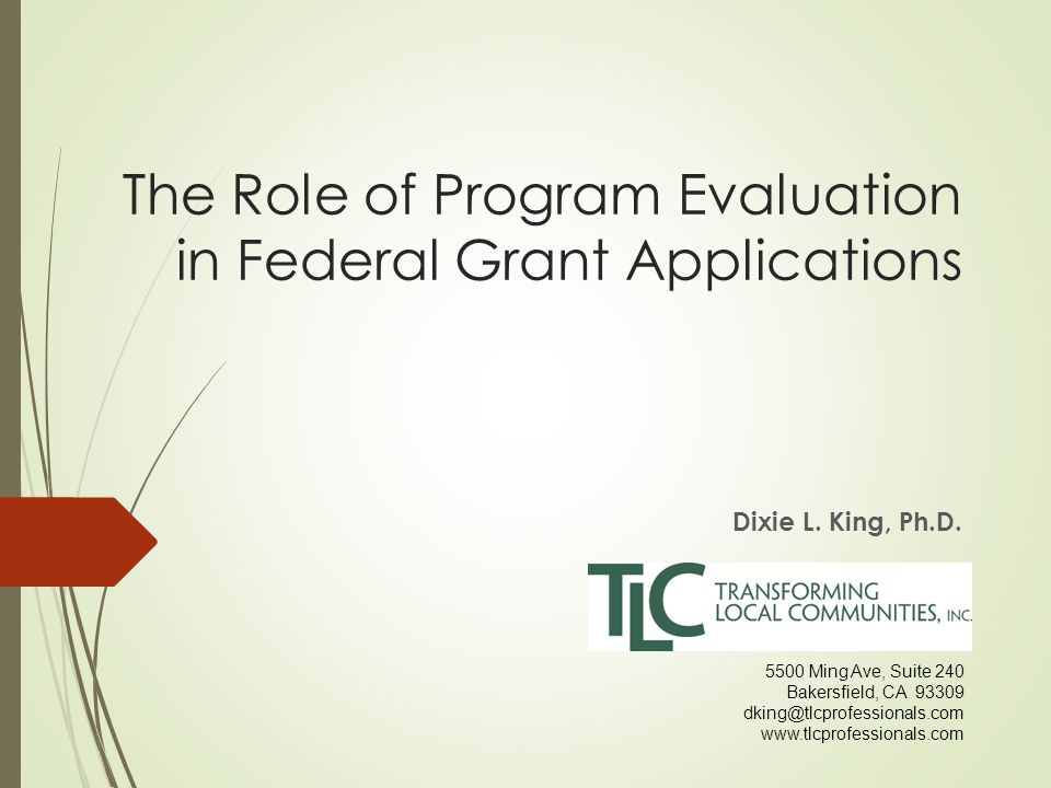 The Role of Program Evaluation in Federal Grant Applications Dixie L.