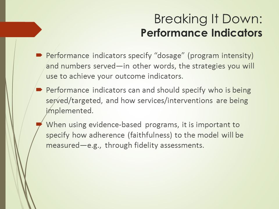 Step 4. Write Peformance Indicators that show how you will use your activities/services to achieve your Outcome Indicators
