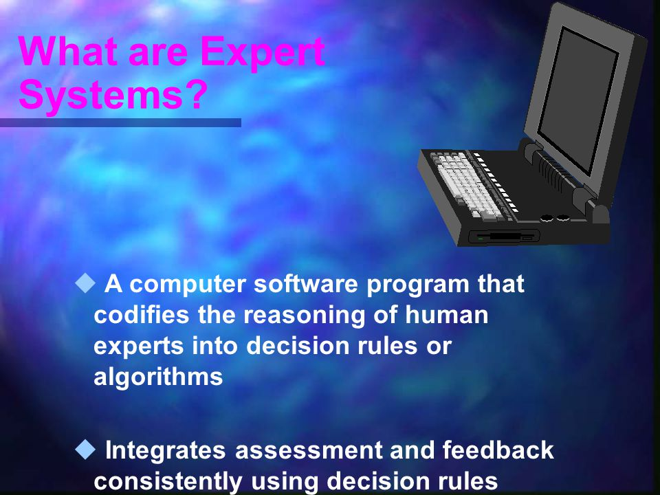 What are Expert Systems.
