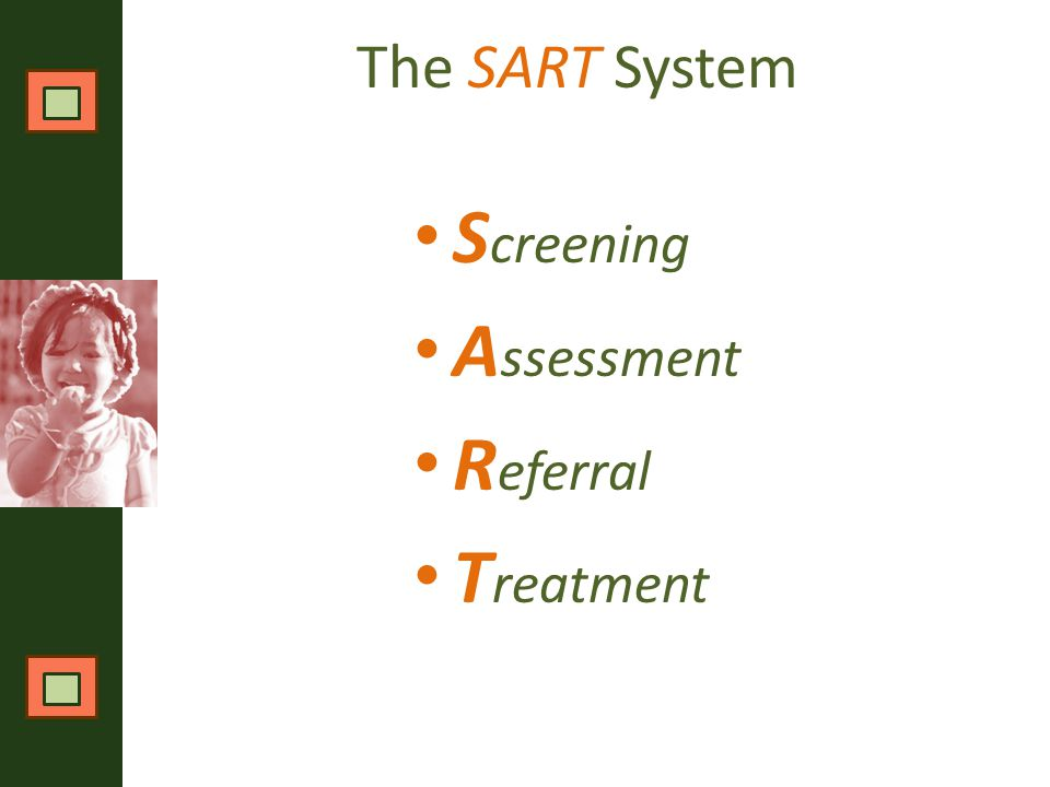 The SART System S creening A ssessment R eferral T reatment