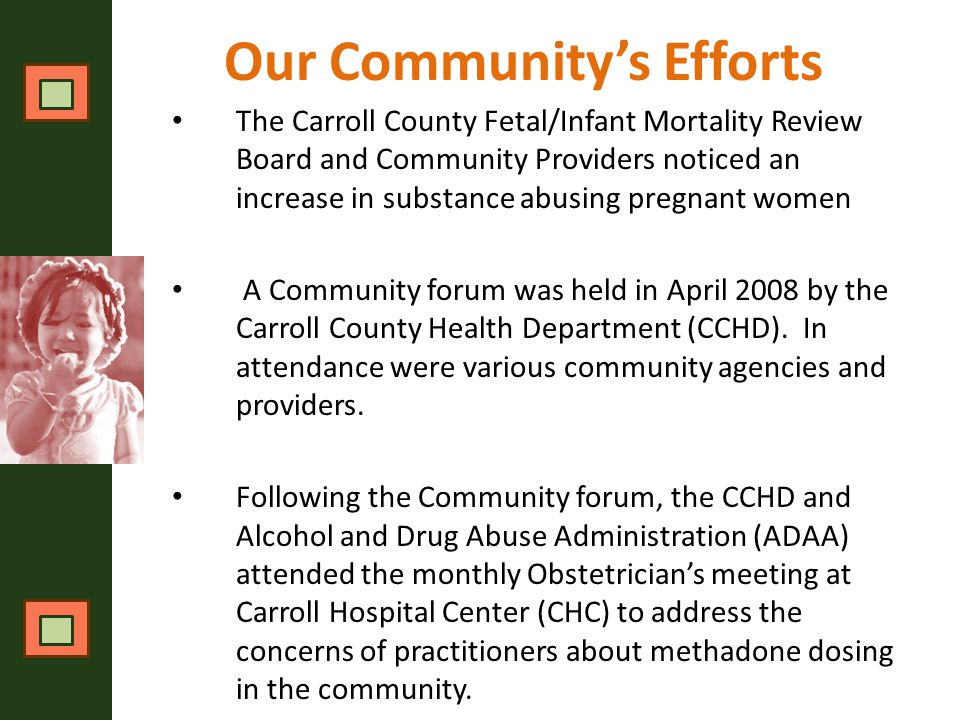 Our Community's Efforts The Local Management Board, CCHD, CHC, Partnership for a Healthier Carroll County, and Carroll Community College invited Dr.