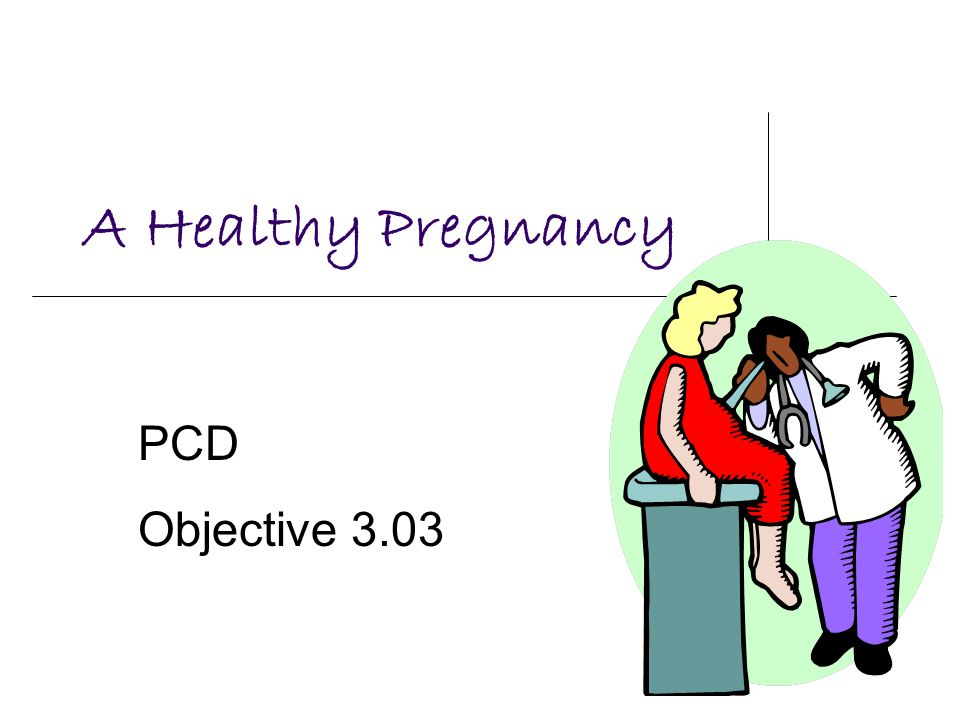 A Healthy Pregnancy PCD Objective 3.03