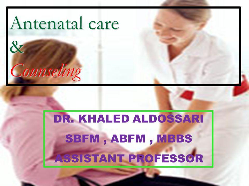 Antenatal visits Physical examination: A.
