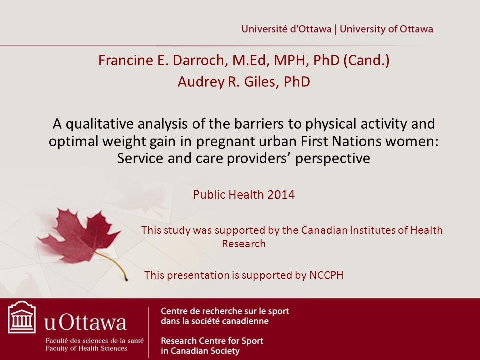 Francine E. Darroch, M.Ed, MPH, PhD (Cand.) Audrey R.