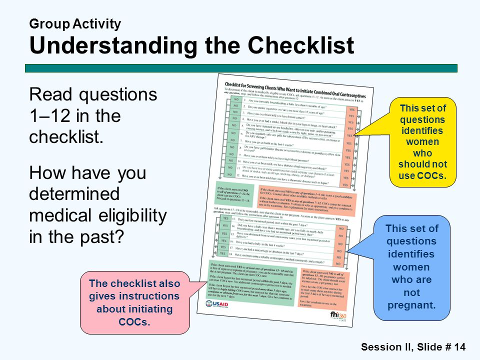 Session II, Slide # 14 Group Activity Understanding the Checklist Read questions 1–12 in the checklist.