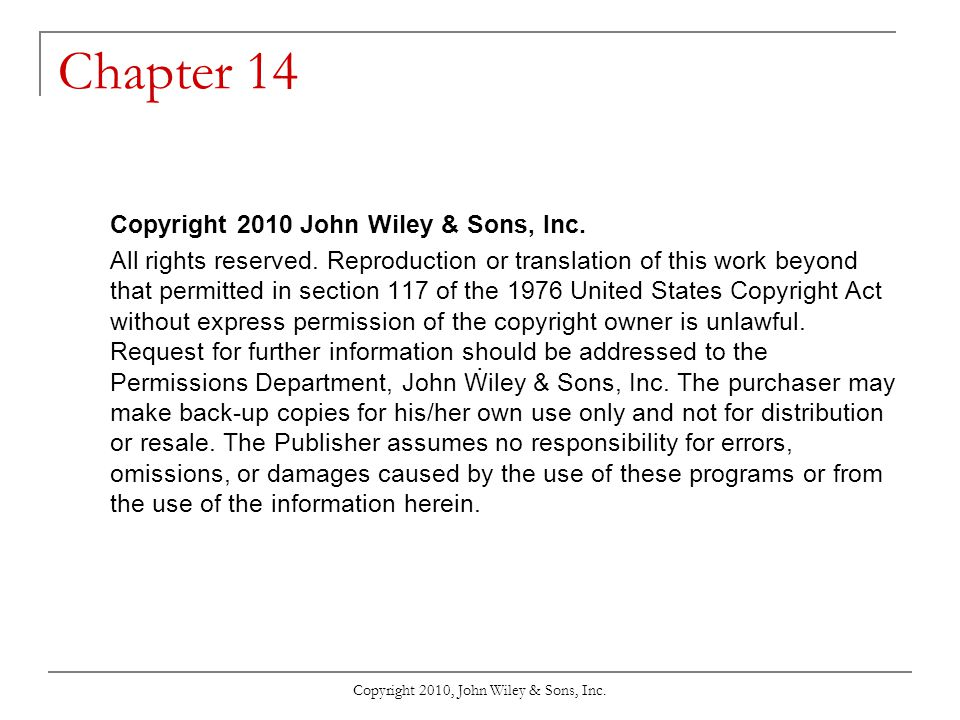 Copyright 2010, John Wiley & Sons, Inc. Chapter 14 Copyright 2010 John Wiley & Sons, Inc.