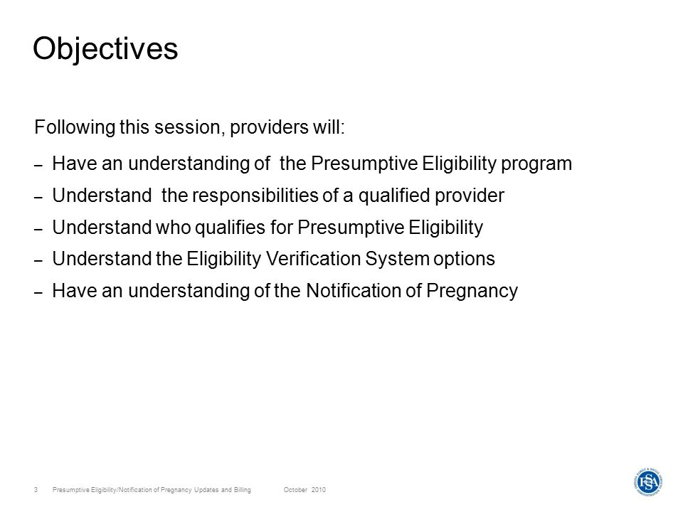 Presumptive Eligibility/Notification of Pregnancy Updates and Billing October 201024 Helpful Tools Avenues of resolution –Written Correspondence P.O.