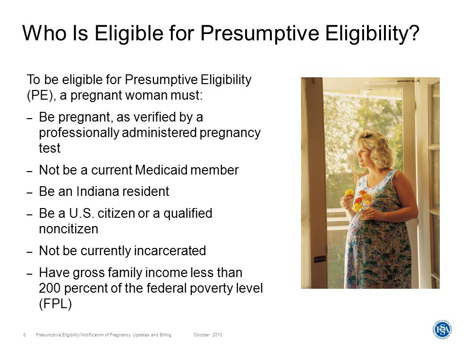 Presumptive Eligibility/Notification of Pregnancy Updates and Billing October 20109 Presumptive Eligibility Income Standards Family SizeMonthly Income Annual Income 22,42929,148 33,05236,624 43,67544,100 54,29951,588 64,92259,064 75,54566,540 86,16974,028 Add $624/mo for each additional person Add $7,476/yr for each additional person