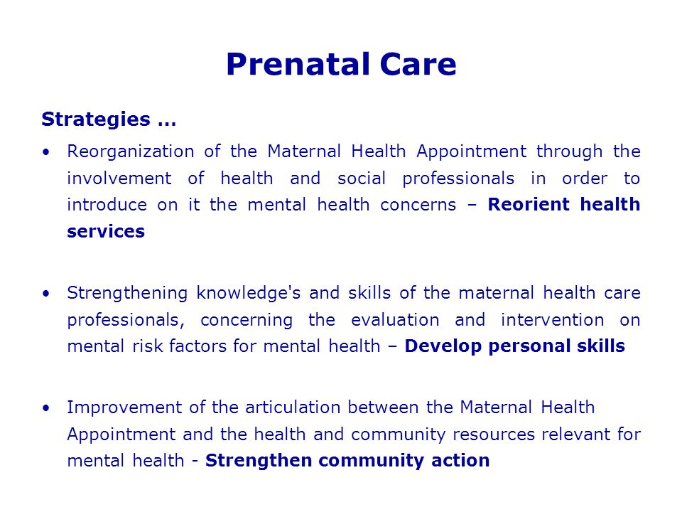Prenatal Care Strategies … Reorganization of the Maternal Health Appointment through the involvement of health and social professionals in order to in