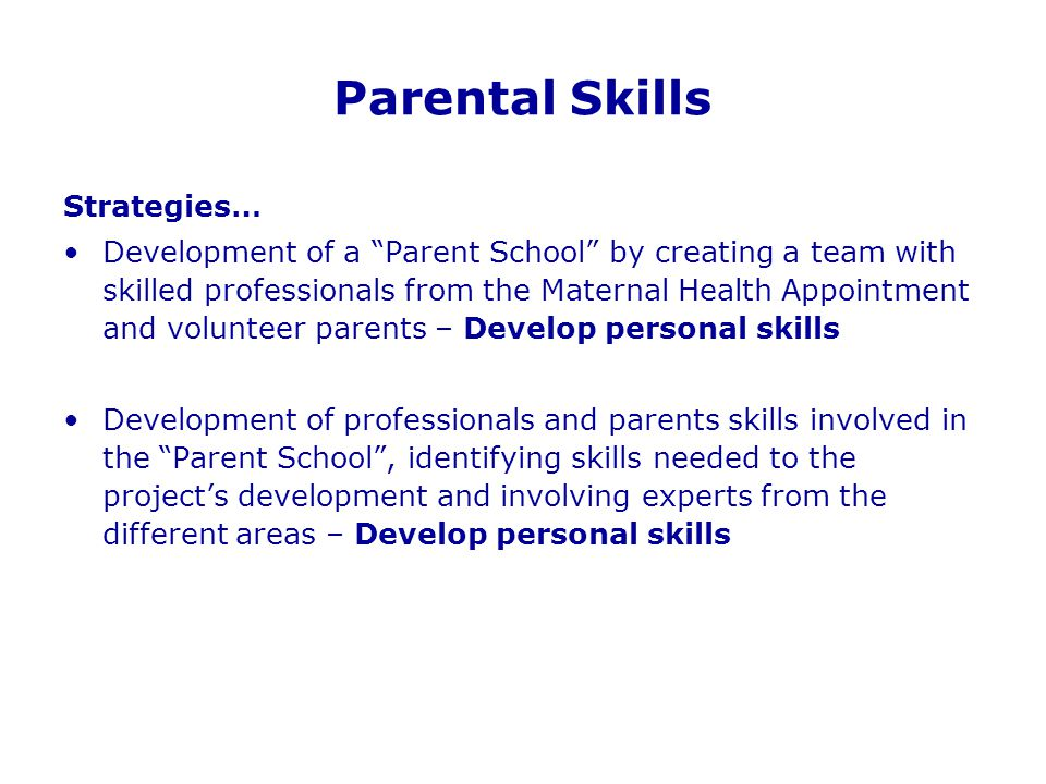 "Parental Skills Strategies… Development of a ""Parent School"" by creating a team with skilled professionals from the Maternal Health Appointment and vo"