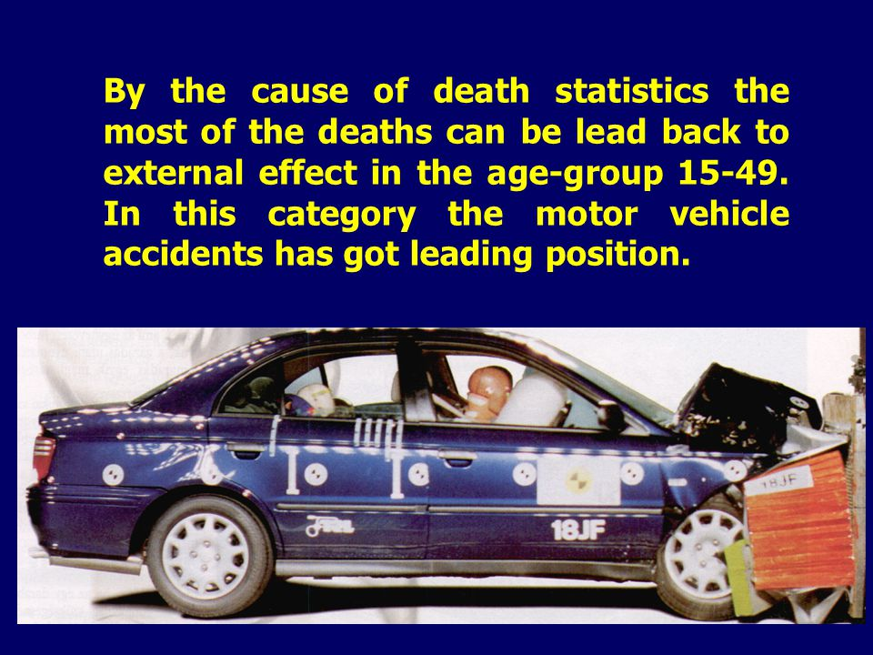 By the cause of death statistics the most of the deaths can be lead back to external effect in the age-group 15-49.