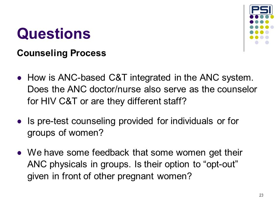 23 Questions Counseling Process How is ANC-based C&T integrated in the ANC system.