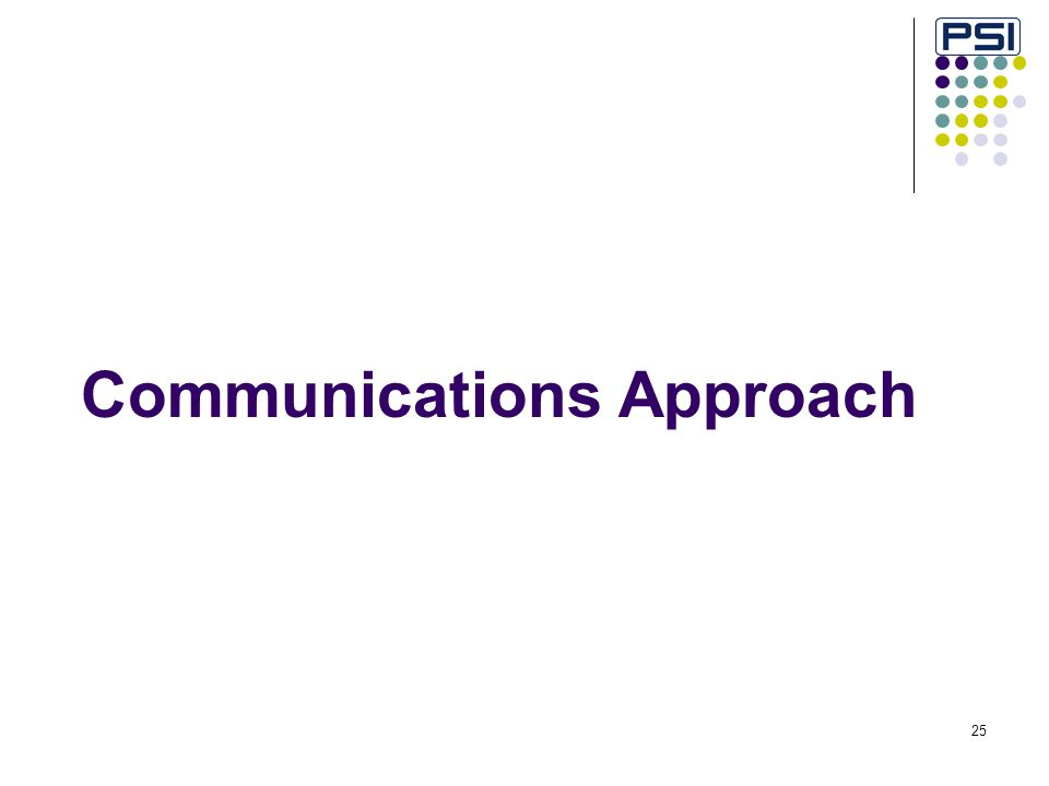 25 Communications Approach