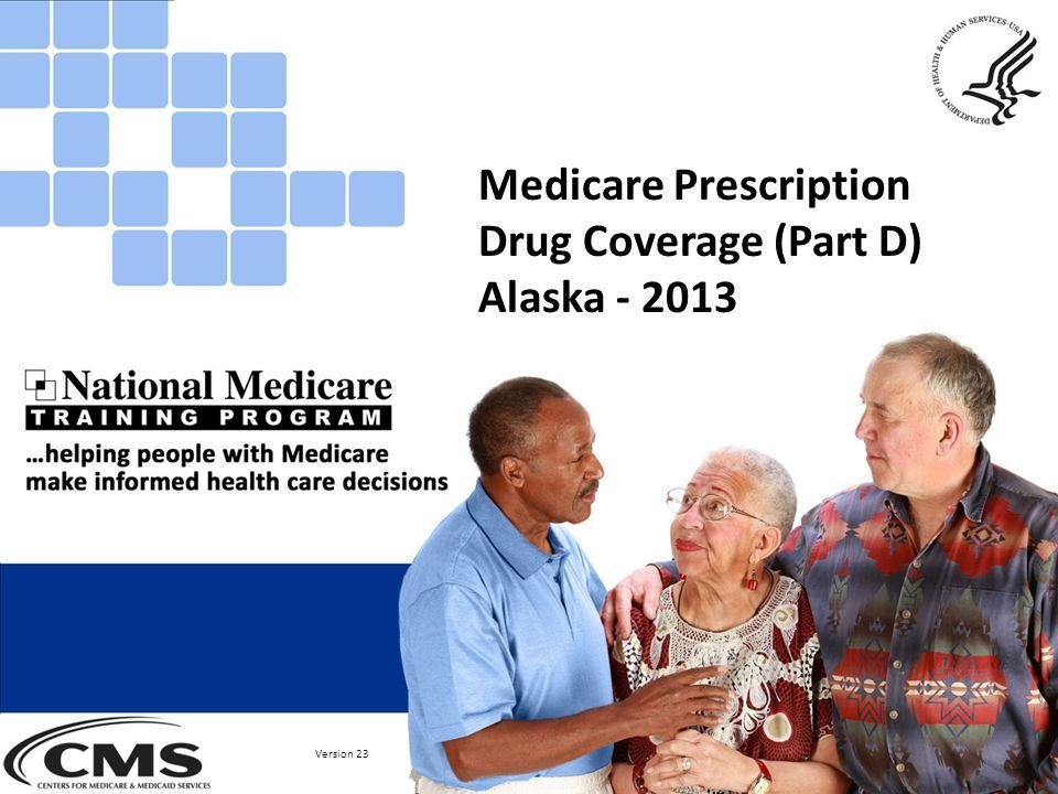 Medicare Prescription Drug Coverage (Part D) Alaska - 2013 Version 23