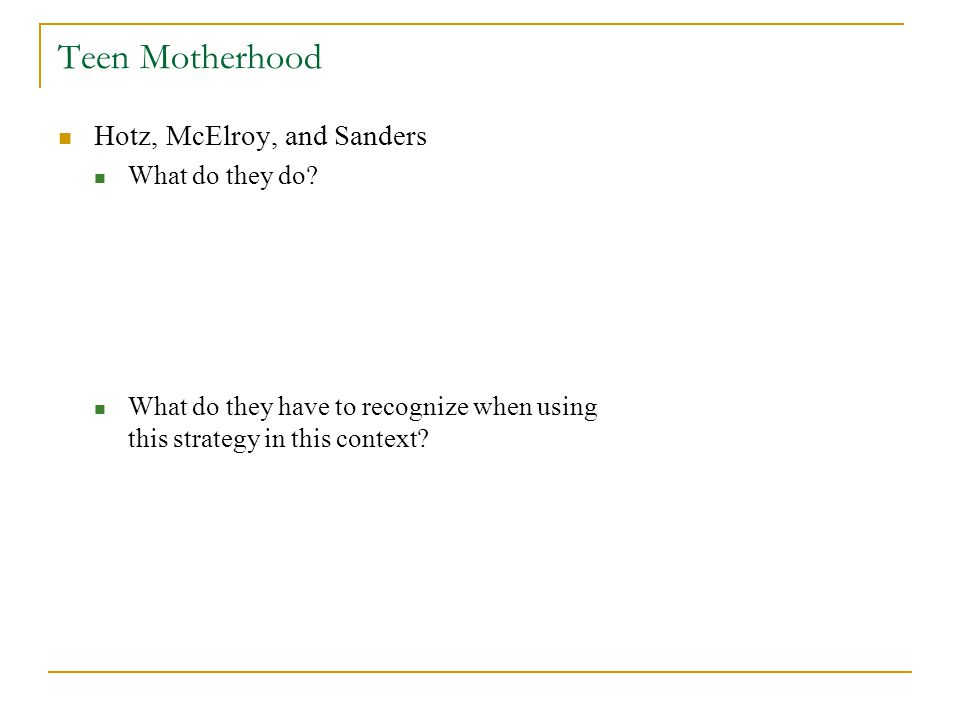 Teen Motherhood Hotz, McElroy, and Sanders What do they do.