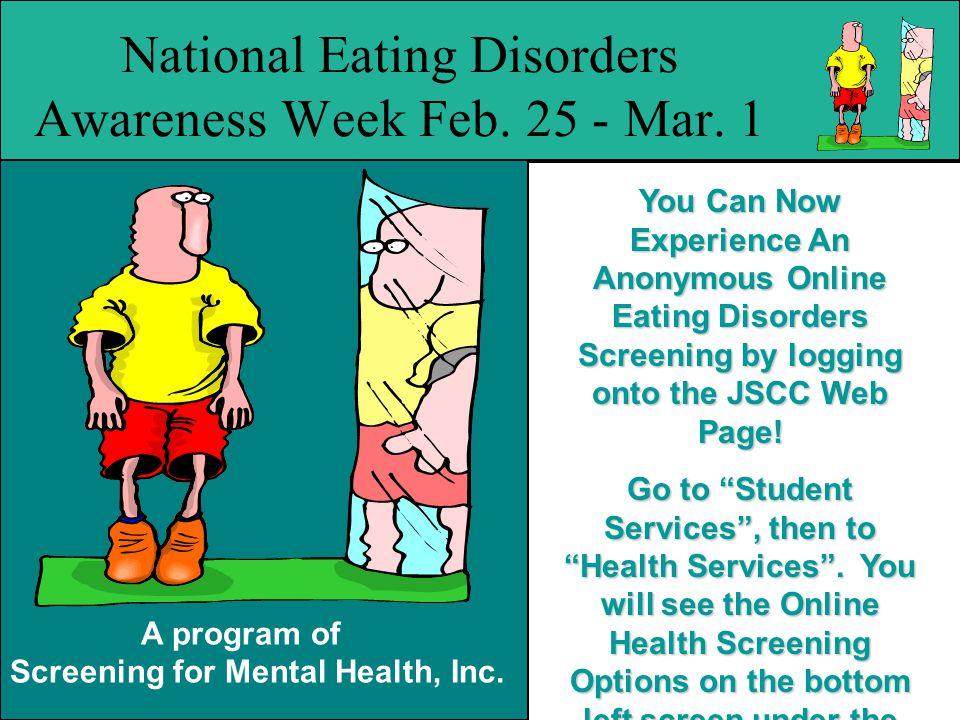 A program of Screening for Mental Health, Inc. National Eating Disorders Awareness Week Feb.