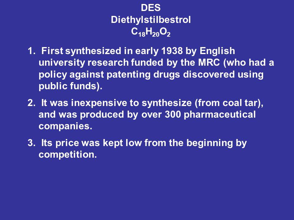 DES Diethylstilbestrol C 18 H 20 O 2 1.