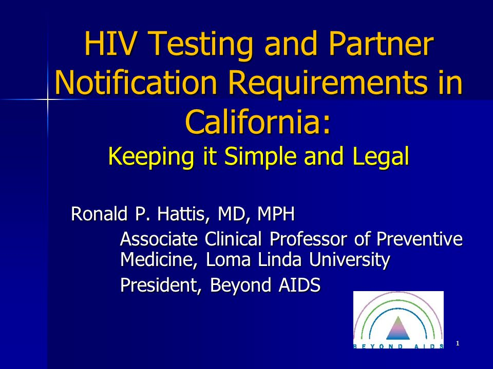 HIV Testing and Partner Notification Requirements in California: Keeping it Simple and Legal Ronald P.