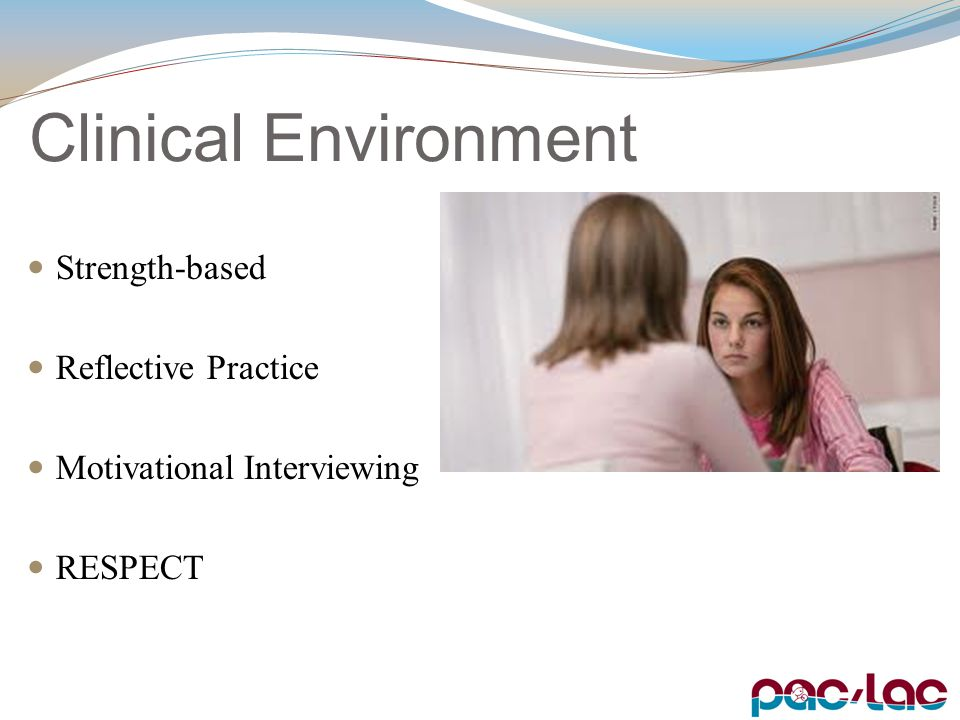 Clinical Environment Strength-based Reflective Practice Motivational Interviewing RESPECT