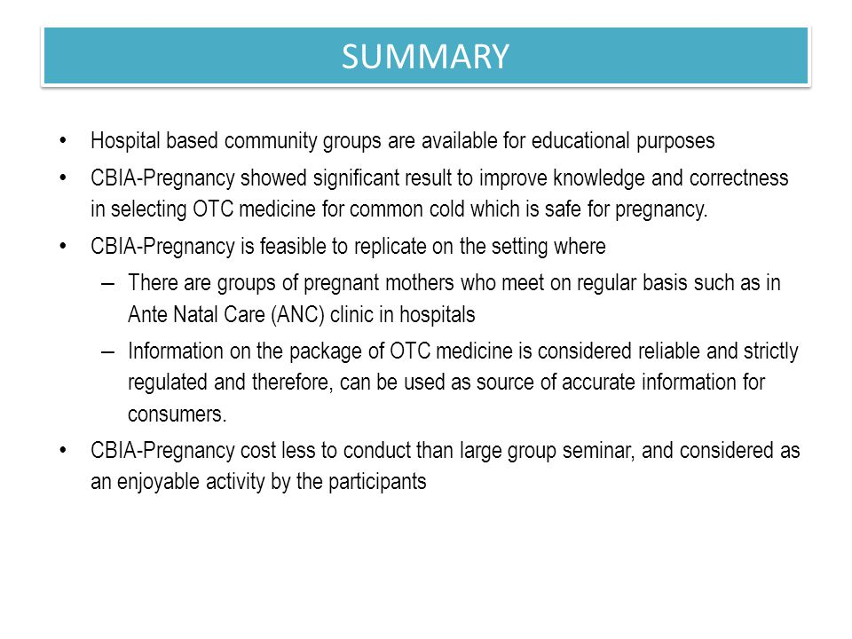Hospital based community groups are available for educational purposes CBIA-Pregnancy showed significant result to improve knowledge and correctness in selecting OTC medicine for common cold which is safe for pregnancy.
