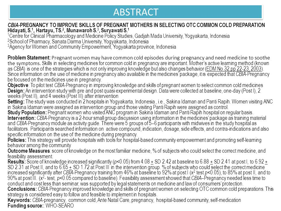 ABSTRACT CBIA -PREGNANCY TO IMPROVE SKILLS OF PREGNANT MOTHERS IN SELECTING OTC COMMON COLD PREPARATION Hidayati, S.