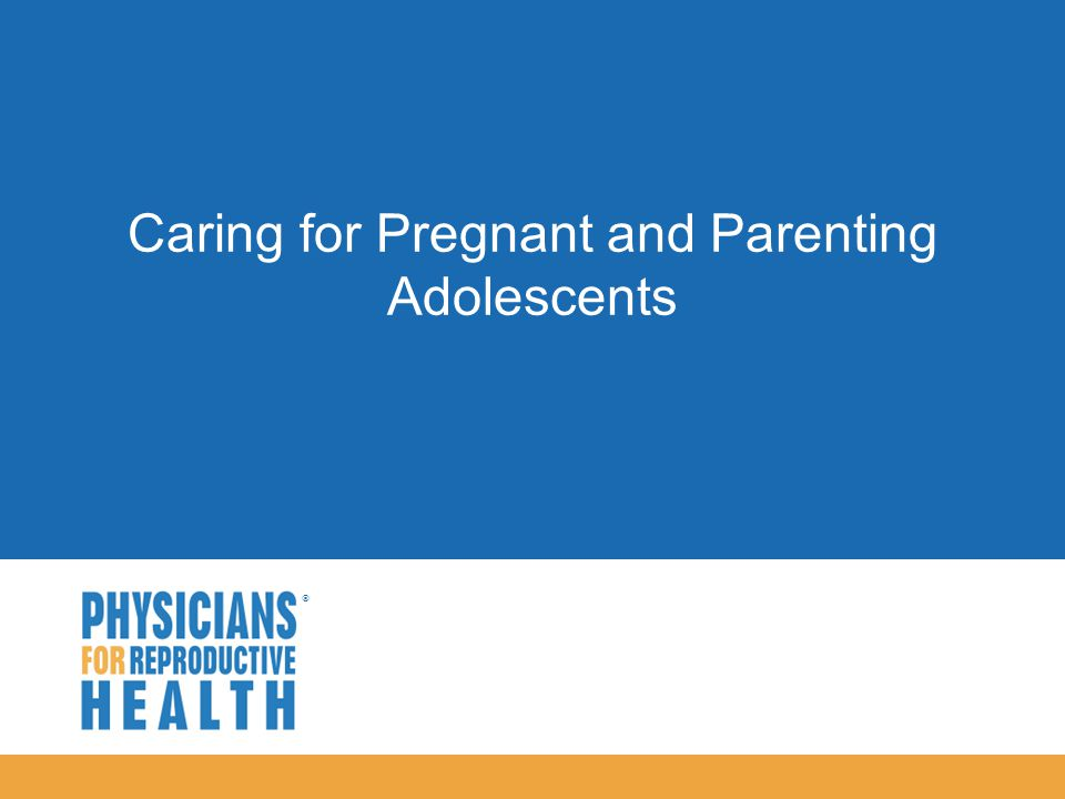  Caring for Pregnant and Parenting Adolescents