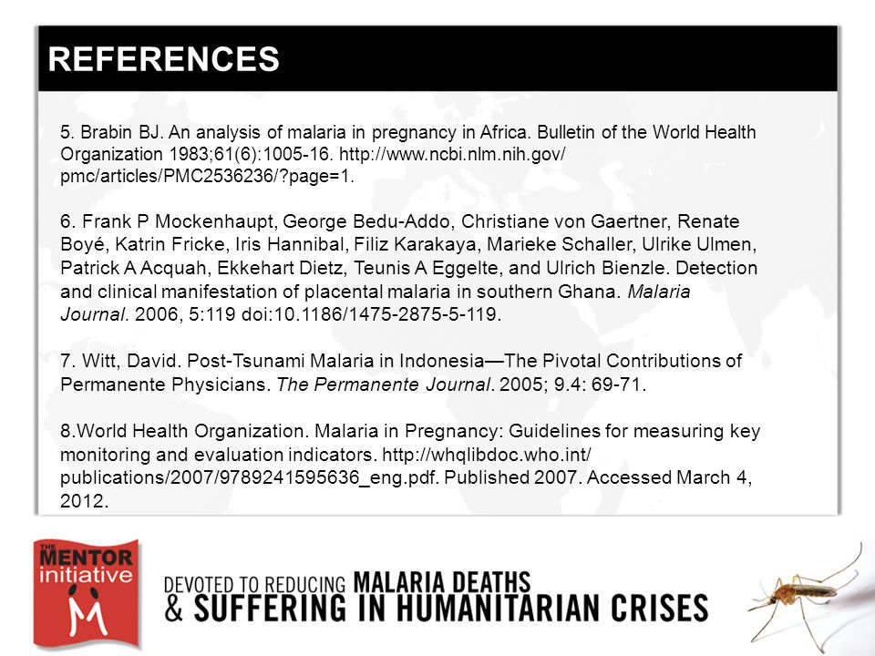 REFERENCES 5. Brabin BJ. An analysis of malaria in pregnancy in Africa.