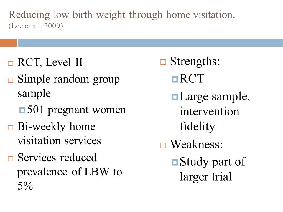 Summary of Evidence  Behavioral modifications  Smoking  Strongest predictor and modifier of LBW (Bailey & Byrom, 2007 – Level III).