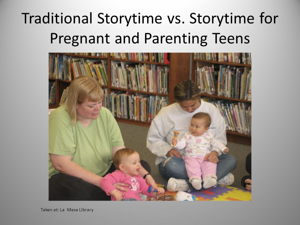 Traditional Storytime vs. Storytime for Pregnant and Parenting Teens Taken at: La Mesa Library