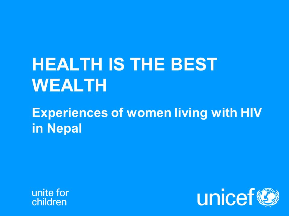 HEALTH IS THE BEST WEALTH Experiences of women living with HIV in Nepal