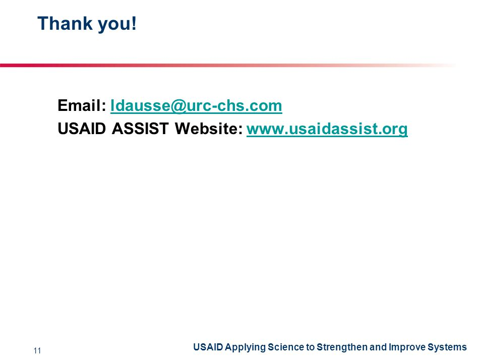 USAID Applying Science to Strengthen and Improve Systems Thank you.
