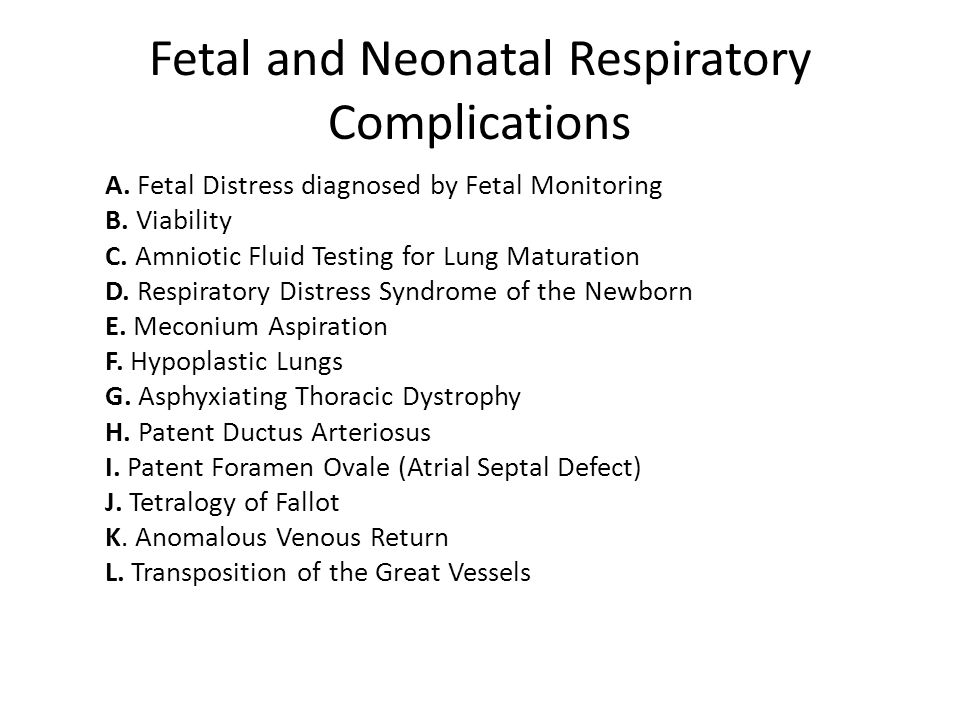 Fetal and Neonatal Respiratory Complications A. Fetal Distress diagnosed by Fetal Monitoring B. Viability C. Amniotic Fluid Testing for Lung Maturatio