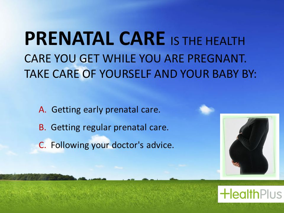  Doctors can spot health problems early when they see mothers regularly.