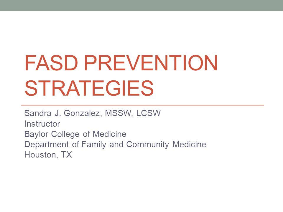 FASD PREVENTION STRATEGIES Sandra J.