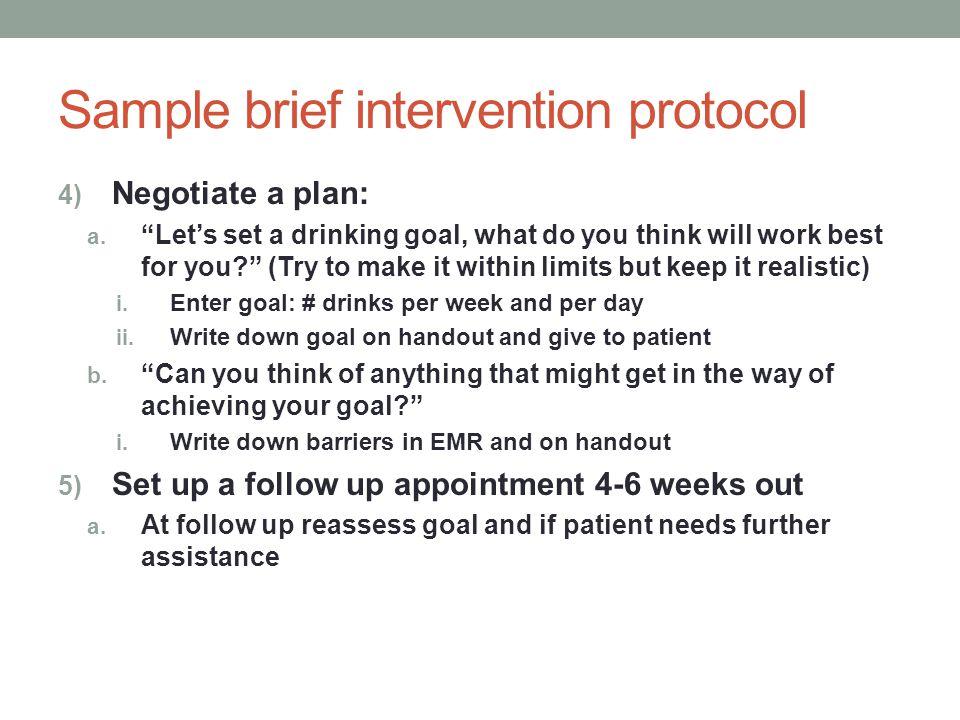 Sample brief intervention protocol 4) Negotiate a plan: a.