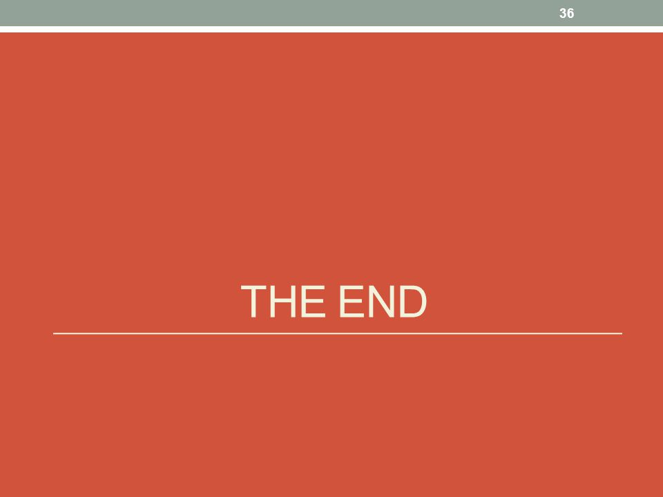 THE END 36
